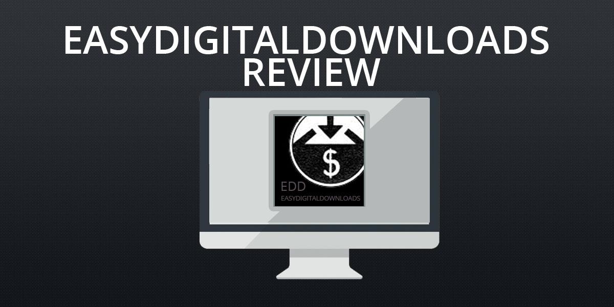 EasyDigitalDownloads Review