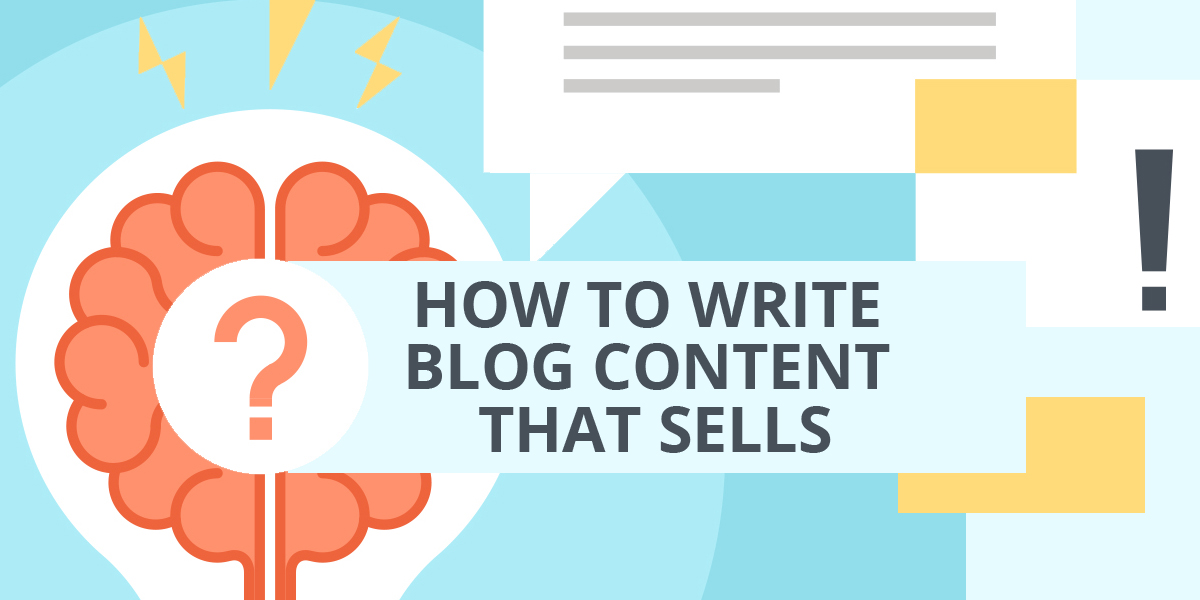 How To Write Blog Content That Sells