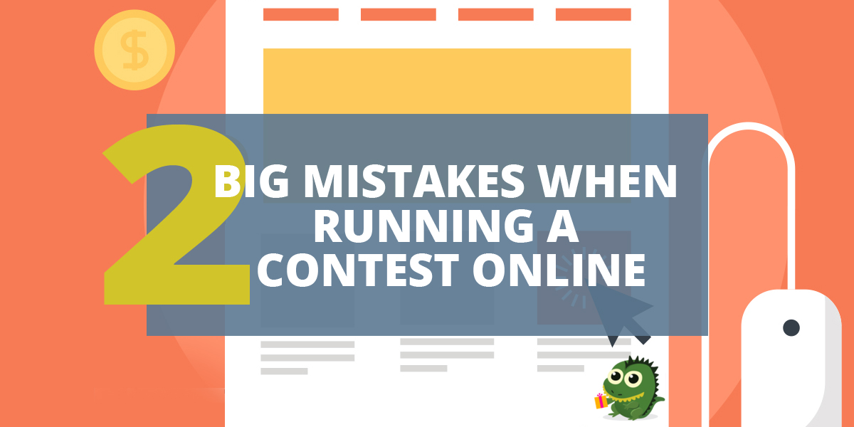 2 Big Mistakes When Running A Contest Online