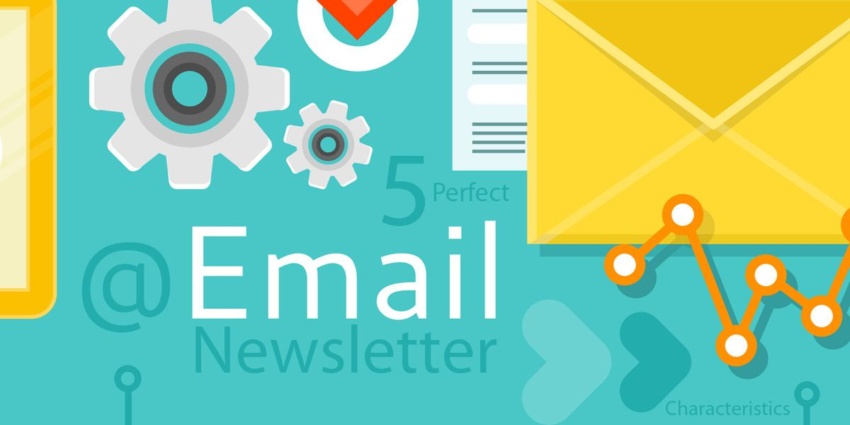 5 Characteristics of the Perfect Email Newsletter