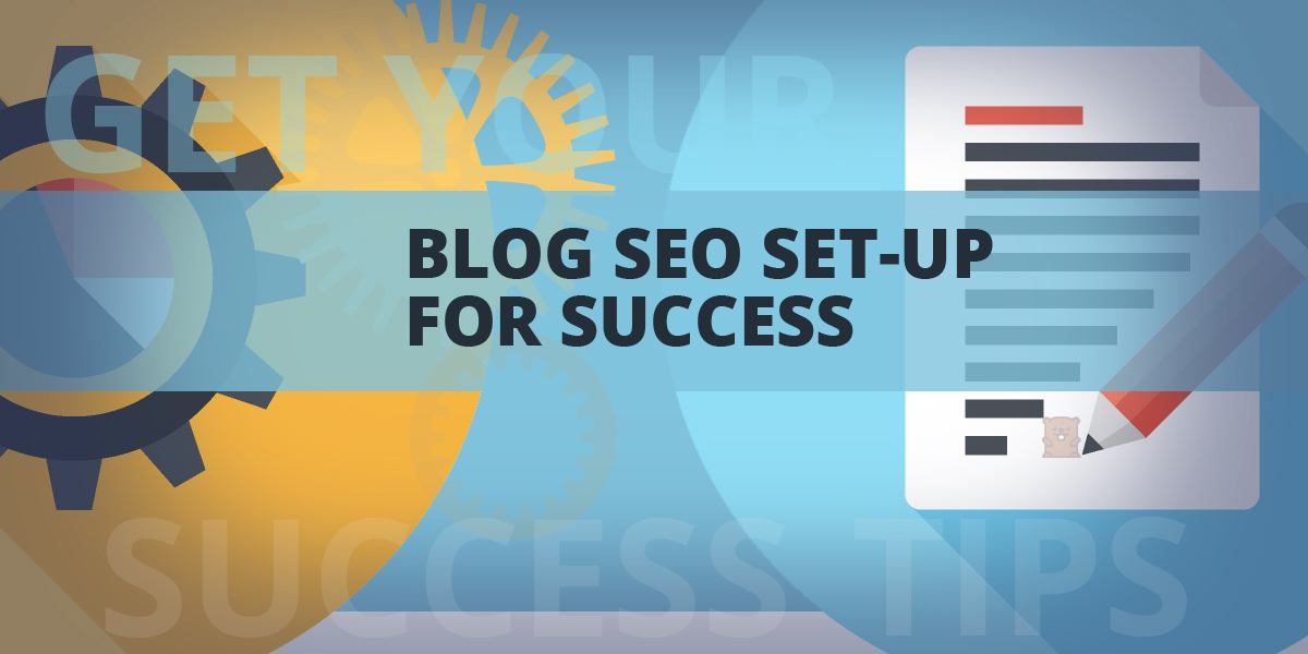 Blog SEO Set-Up For Success