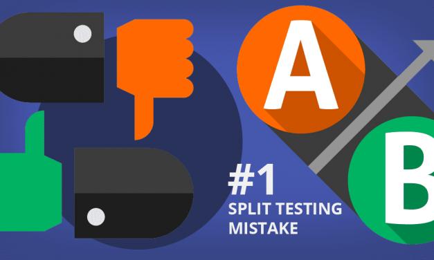 Do You Make This #1 Mistake Split Testing?