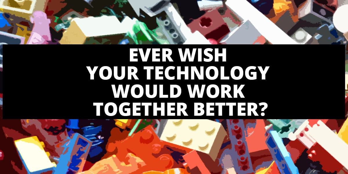 Ever Wish That Your Technology Would Work Better?
