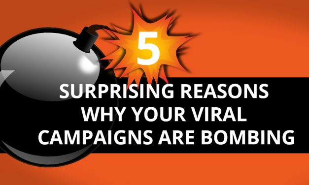 5 Reasons Viral Campaigns Bomb