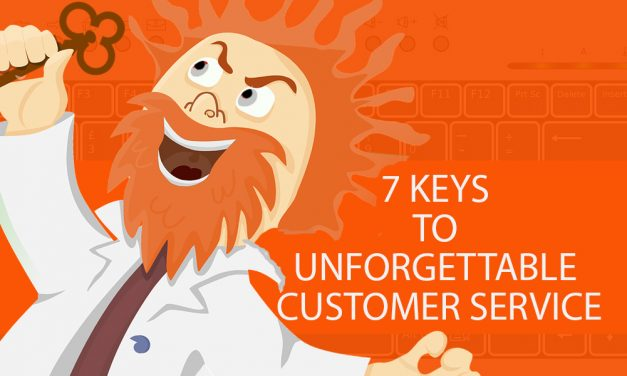 The 7 Keys for Providing Unforgettable Customer Service