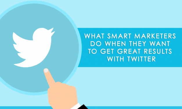 Smart Marketers Do This To Get Results With Twitter
