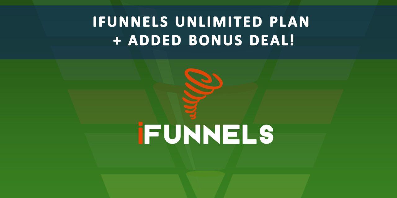 iFunnels Unlimited Plan + Added Bonus Deal!