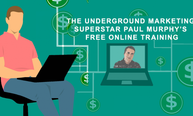 The Underground Marketing Superstar Paul Murphy's Free Training