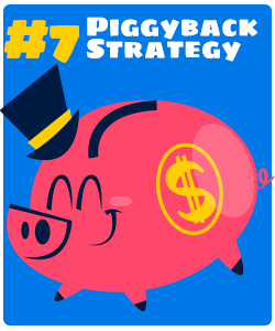 The Piggyback Strategy